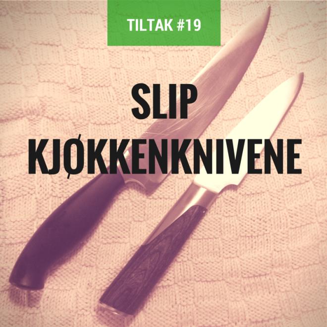 Grønne hensikter: Slip kjøkkenknivene