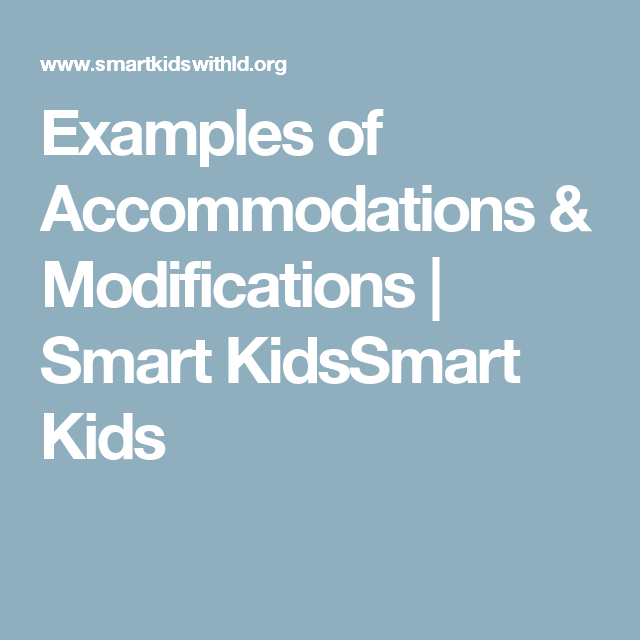 Examples Of Accommodations Modifications Smart Kids >> Examples Of Accommodations Modifications Smart Kidssmart Kids