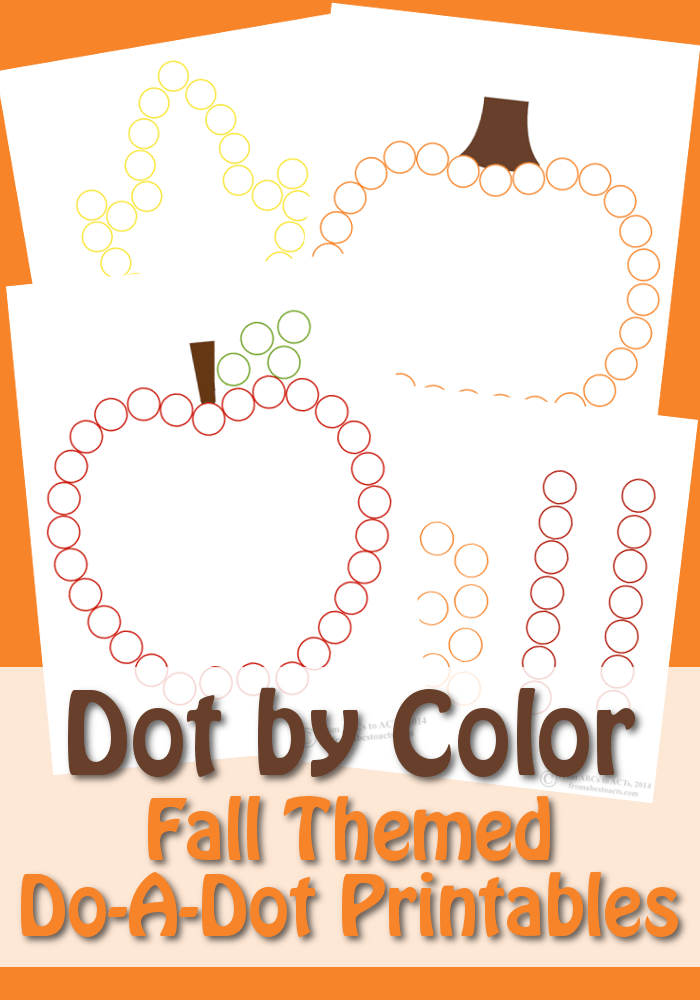 Dot by Color Fall DoADot Printables From ABCs to ACTs