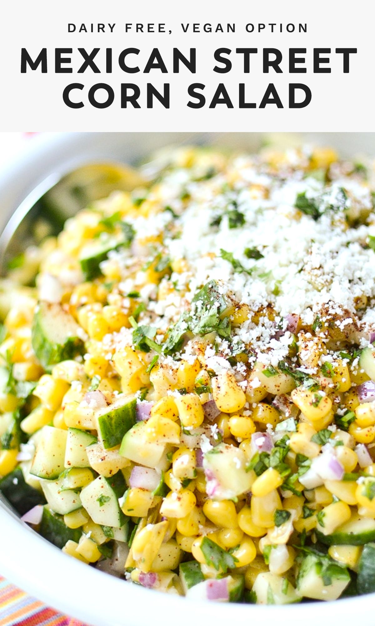 Mexican Street Corn Salad with Cucumbers (Dairy Free) - Simply Whisked -   19 cucumber recipes ideas