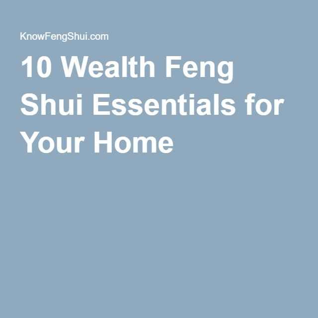 10 Wealth Feng Shui Essentials For Your Home & Office
