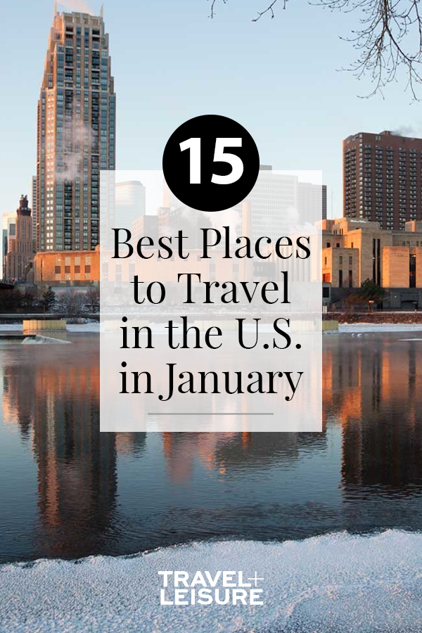 The Best Places To Travel In The U S In January Best Places To Travel Top Places To Travel Best Places To Vacation