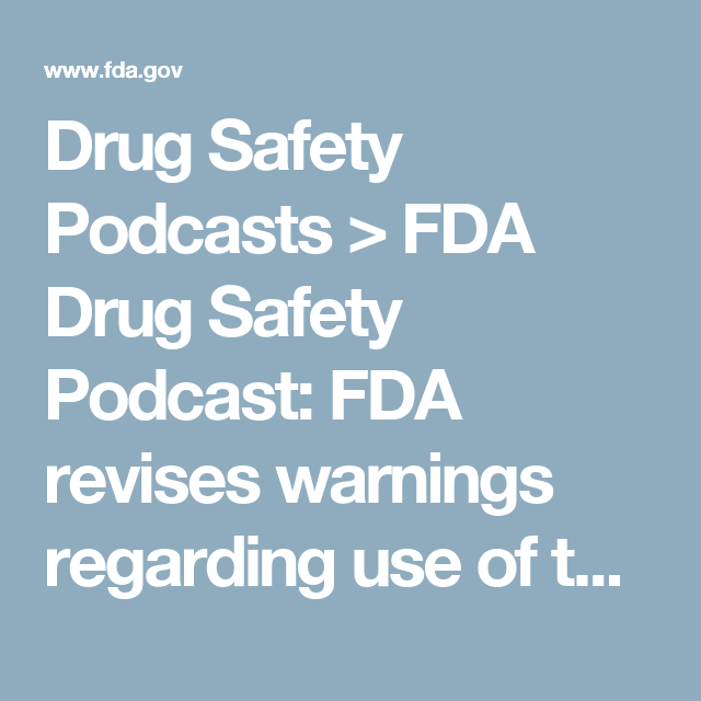 Drug Safety Podcasts > FDA Drug Safety Podcast: FDA revises warnings regarding use of the diabetes medicine metformin in certain patients with reduced kidney function