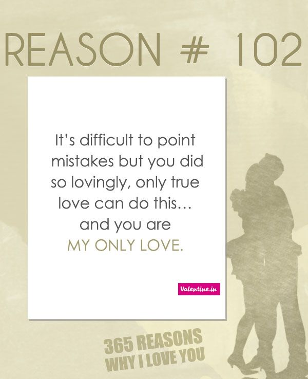 Why I Love You Quotes: Reasons Why I Love You #102
