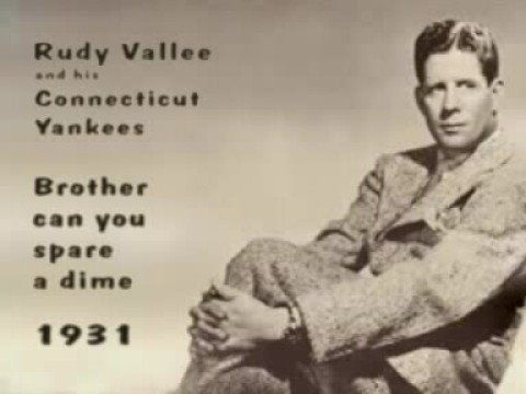 Rudy Vallee Brother Can You Spare A Dime 1931 American Songs