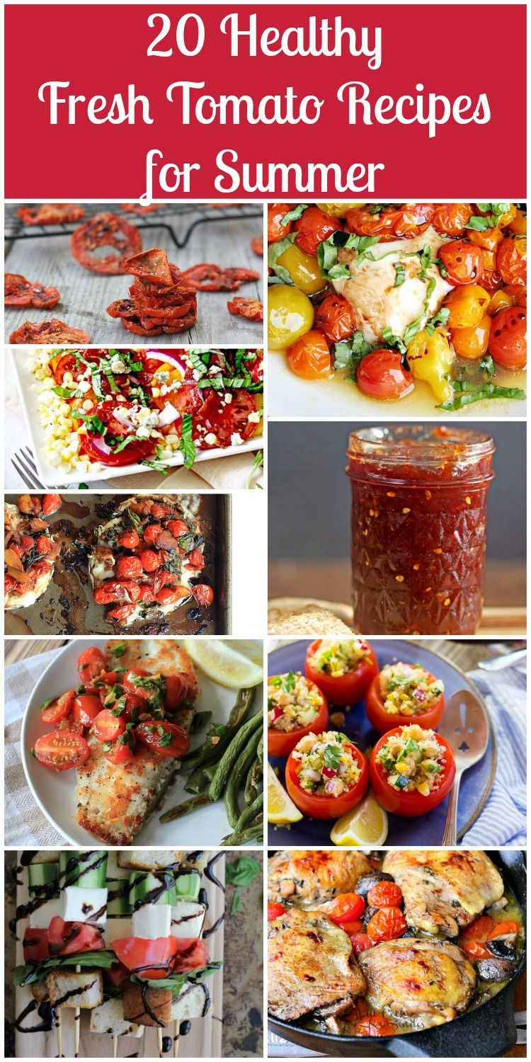 Best 20 Vegetable Garden Design Ideas For Green Living: 20 Of The Best Healthy Tomato Recipes
