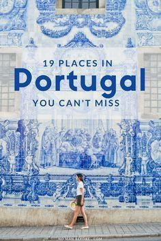 The 19 Best Places to Visit in Portugal #bestplacesinportugal