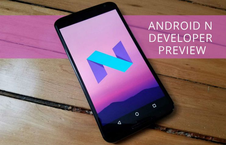 Android N Developer Preview was released over a week ago, and it is now getting its first update after its release. Google is now pushing the over-the-air