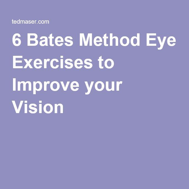 6 Bates Method Eye Exercises To Improve Your Vision Eye Exercises Eye Sight Improvement Healthy Eyes