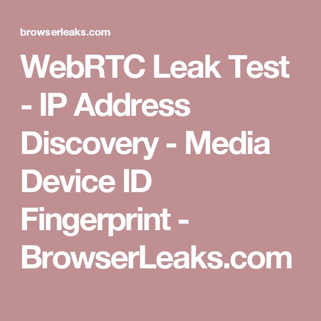 WebRTC Leak Test - IP Address Discovery - Media Device ID