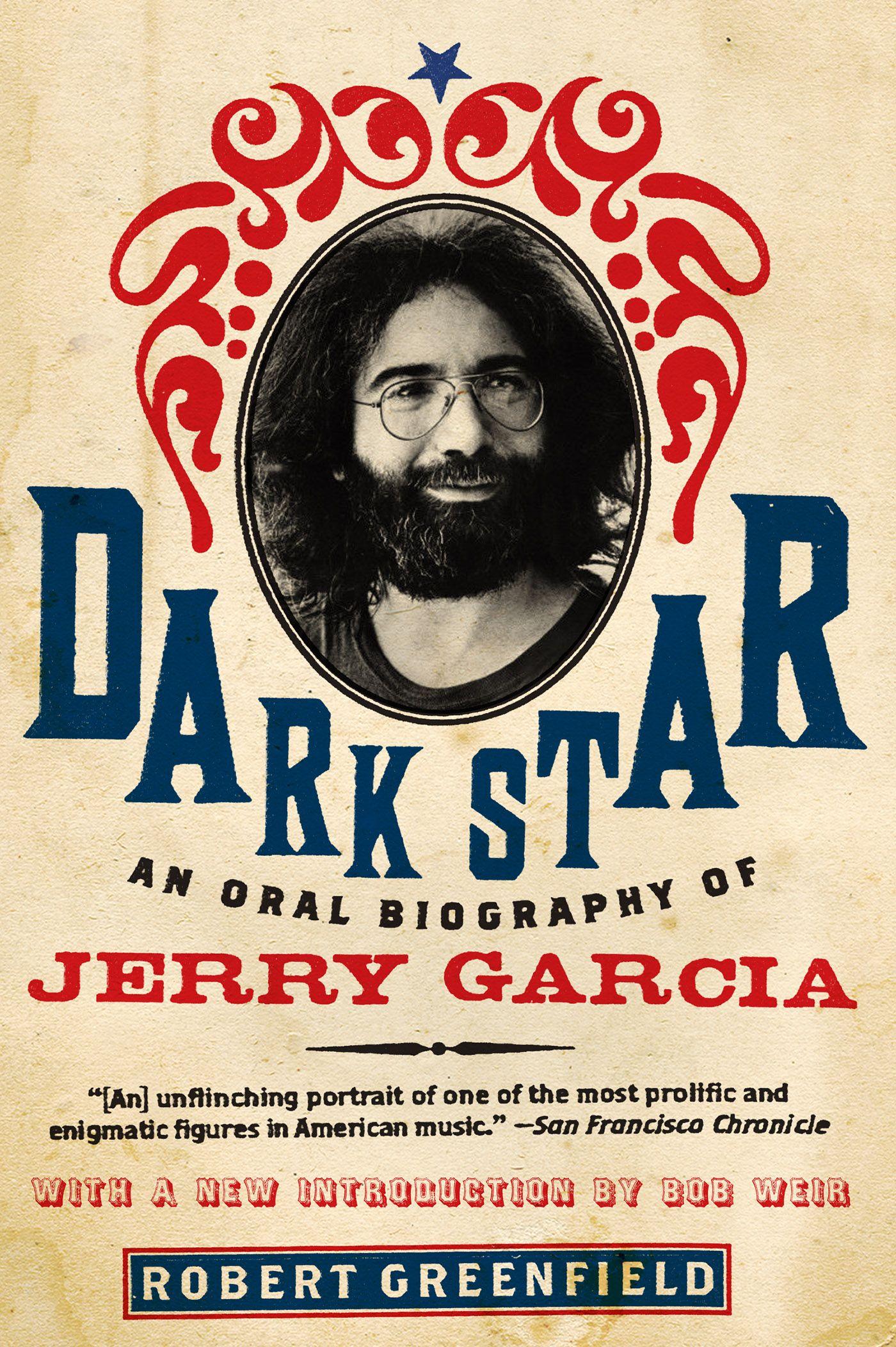 Dark star an oral biography of jerry garcia in 2020
