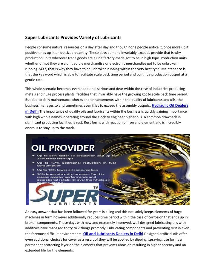 The importance of quality oils and lubricants within the business is quickly gaining importance with high whole names, operating around the clock to engineer higher oils.