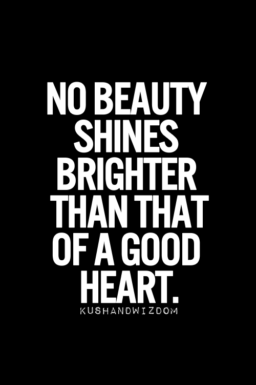 Good Person Quotes I'm Told I Have A Huge Heartmany Friends Say That I Am Beautiful .