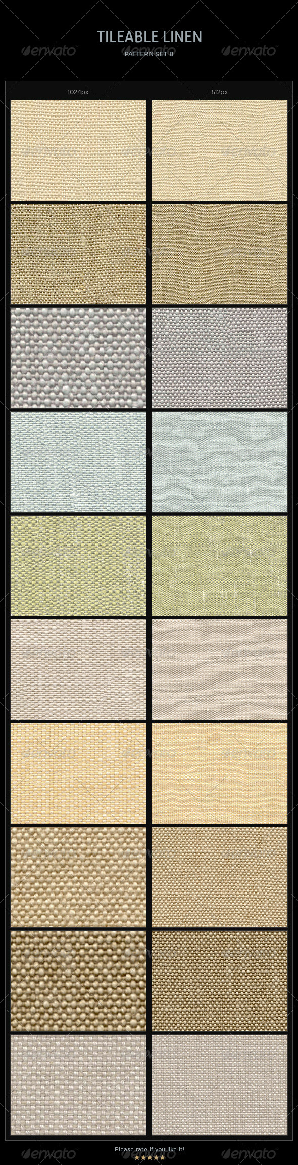 10 Tileable Linen Textures/Patterns  #GraphicRiver        This pack comes with 20 seamless linen fabric patterns.   1 .PAT file with 20 Linen patterns (1024px, 512px)  20 .JPG files containing the tilables patterns (1024px, 512px)  Instructions included      Created: 17March13 Add-onFilesIncluded: JPGImage #PhotoshopPAT MinimumAdobeCSVersion: CS Tags: background #canvas #cloth #fabric #linen #pattern #seamless #textile #texture #tileable
