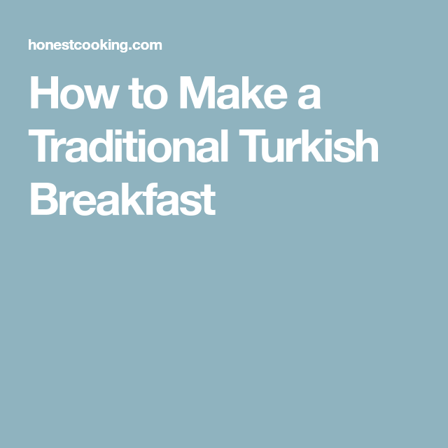 How to Make a Traditional Turkish Breakfast