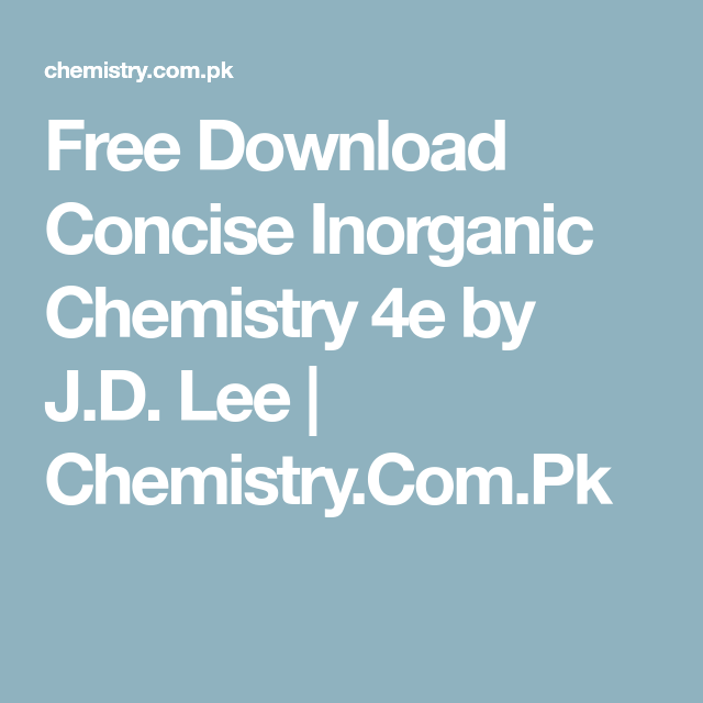 Concise inorganic chemistry | open library.