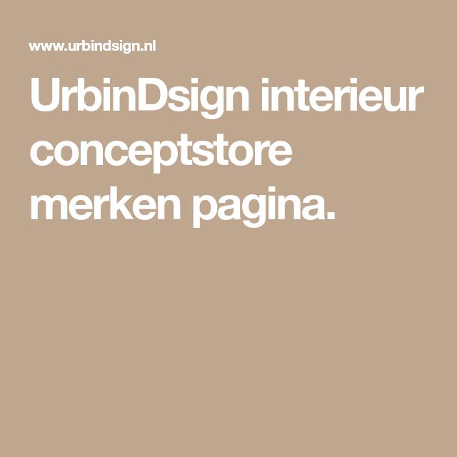 UrbinDsign interieur conceptstore merken pagina. | interieur | Pinterest