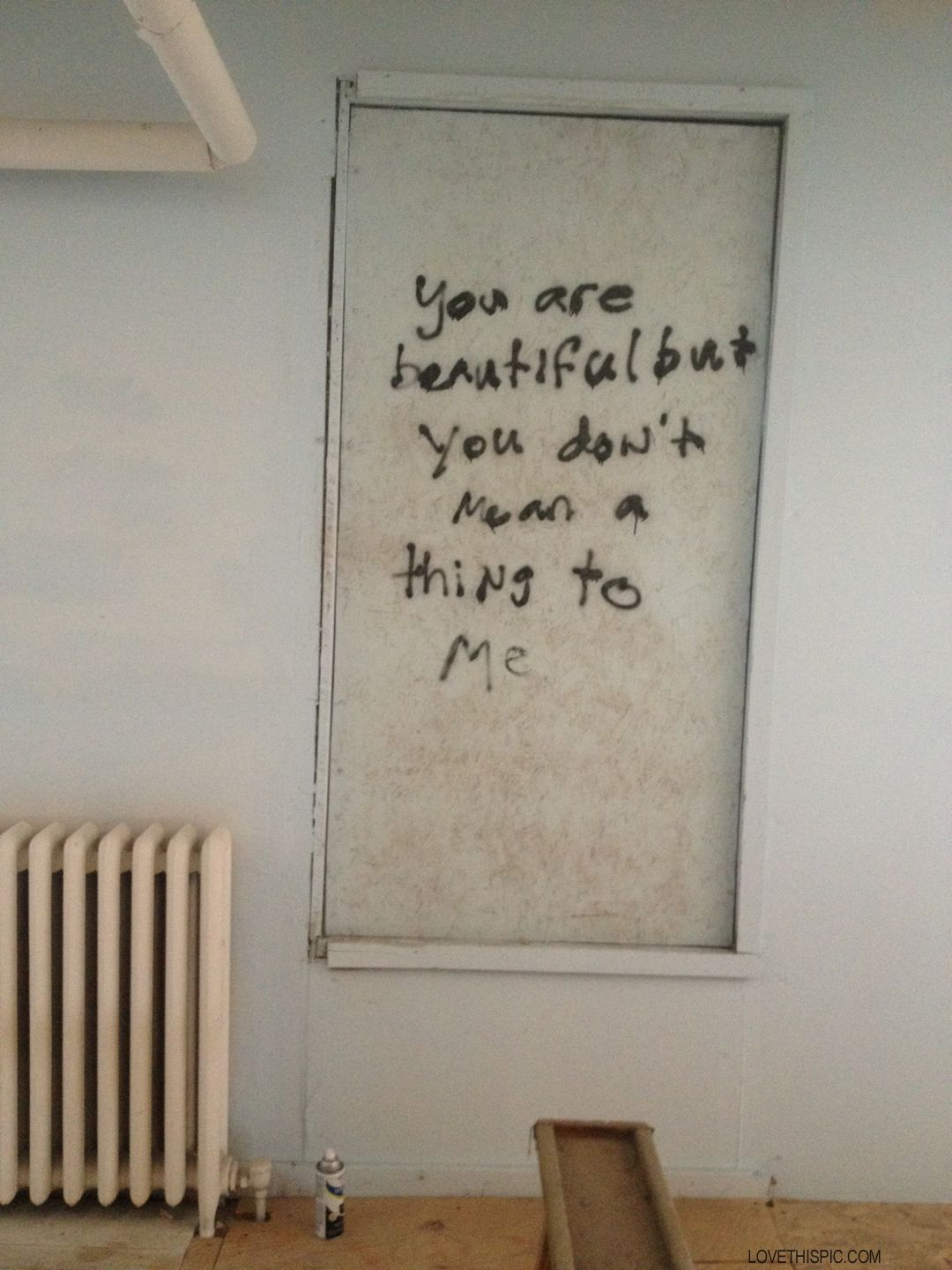 You Dont Mean A Thing To Me Quotes Dark Sad Graffiti Sad Quote Heart Broken