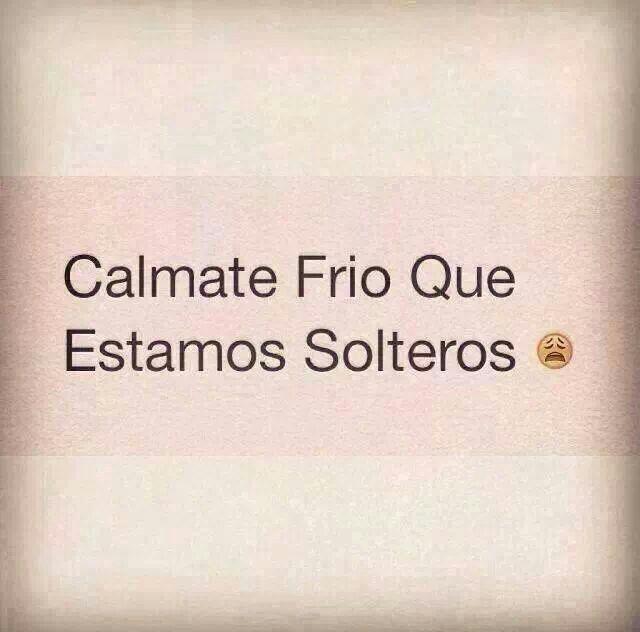 Calmate Frio Soltera Pinterest