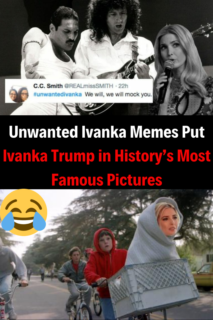 Unwanted Ivanka Memes Put Ivanka Trump In History S Most Famous Pictures Wtf Fun Facts Humor Funny Jokes