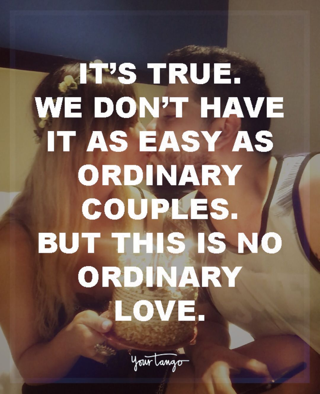 Love Quote U0026 Saying Image Description U201cItu0027s True. We Donu0027t Have It As Easy  As Ordinary Couples. But This Is No Ordinary Love.