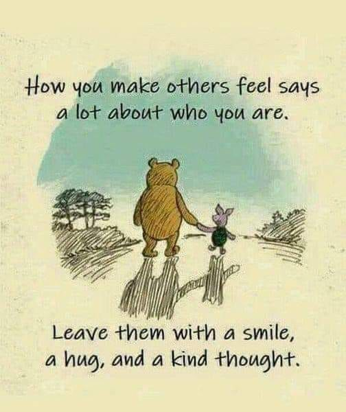 How you make others feel says a lot about who you are.