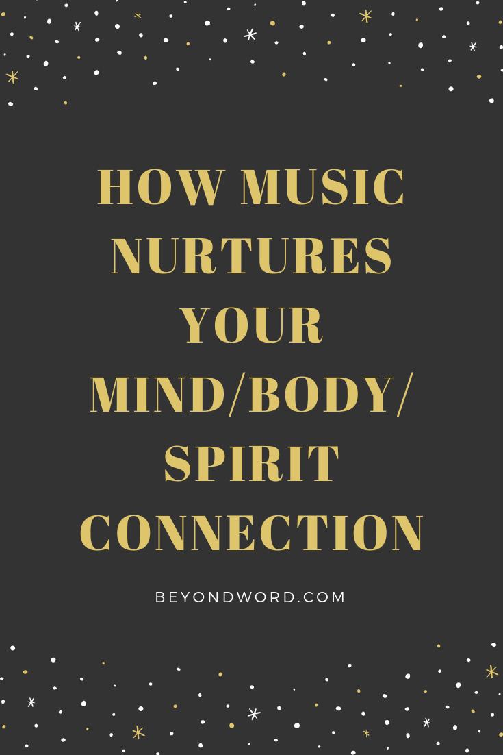 Music's Body-Mind-Spirit Connection | Body mind spirit ...