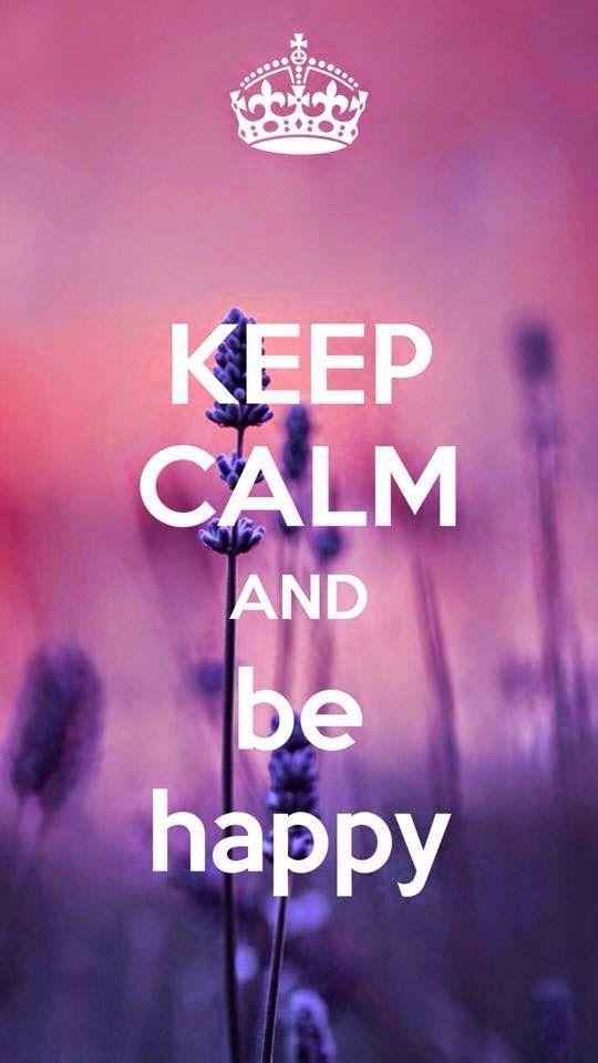 Keep Calmhappy Keep Calm Keep Calm Quotes Calm Quotes