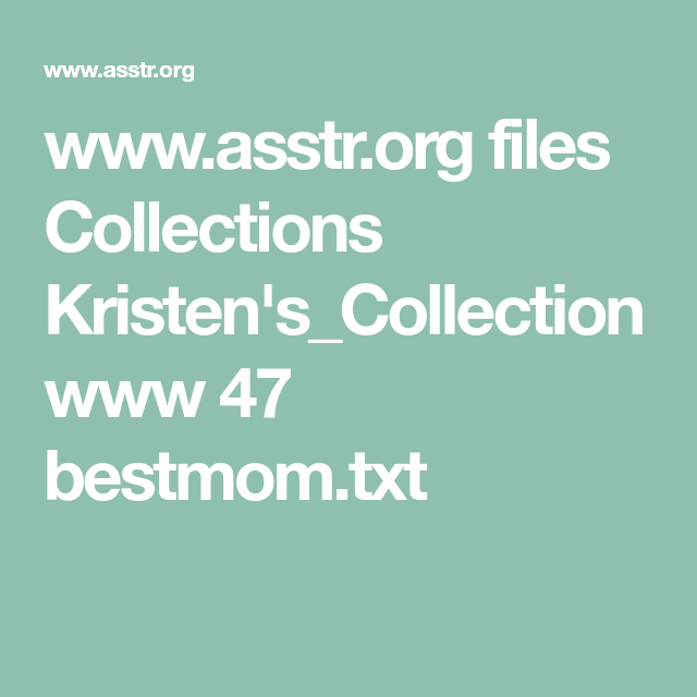 Www Asstr Org Files Collections Kristens_collection Www  Bestmom Txt