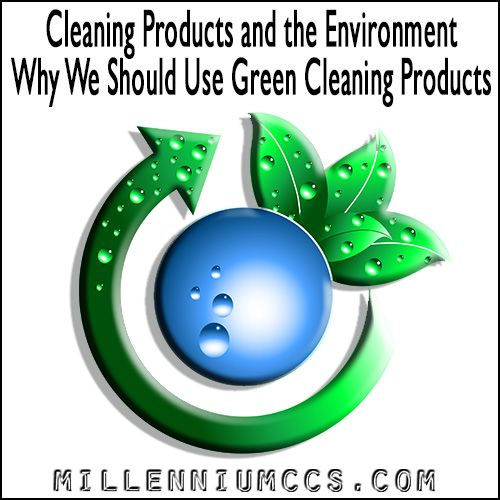 Cleaning Products and the Environment | Why We Should Use Green Cleaning Products