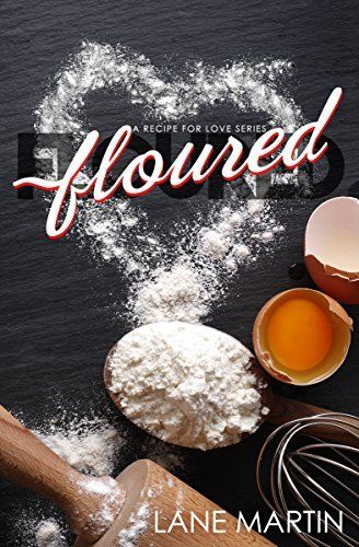 Floured A Recipe For Love Book 1 Books Pinterest Books