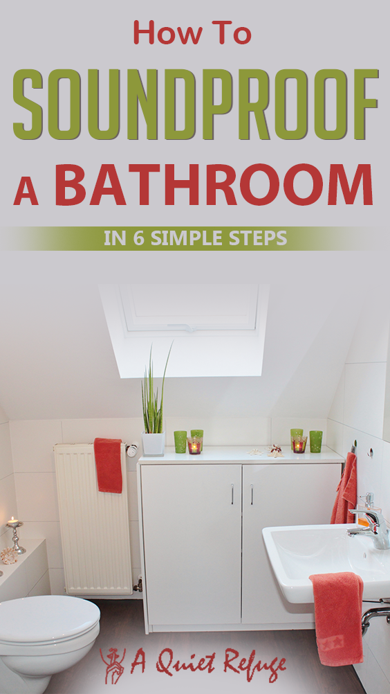 How To Soundproof A Bathroom In 6 Simple Steps In 2020 Sound