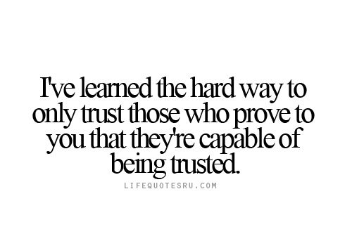 Life Quotes Ru: I've Learned The Hard Way To Only Trust