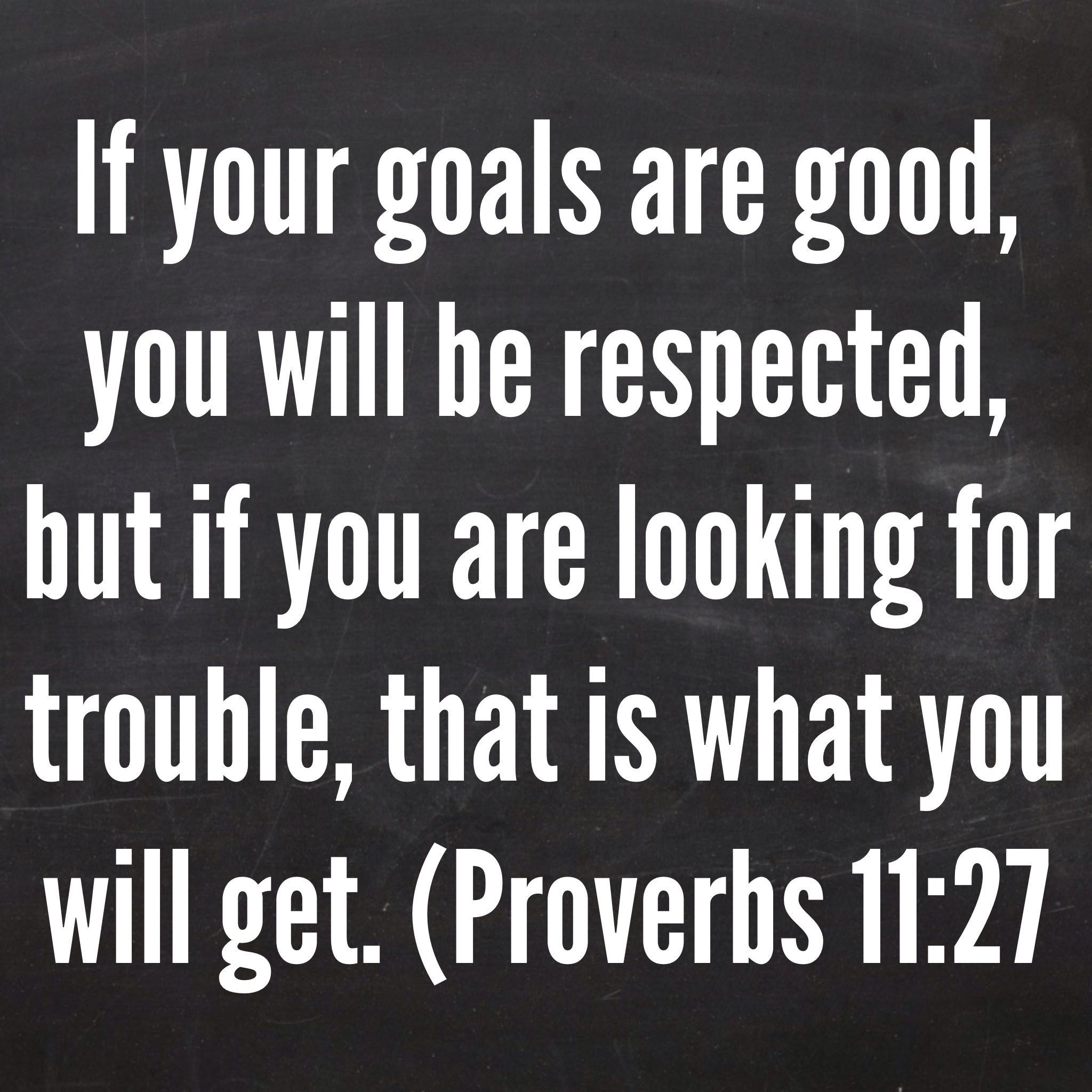Jesus Inspirational Quotes If Your Goals Are Good You Will Be Respected But If You Are