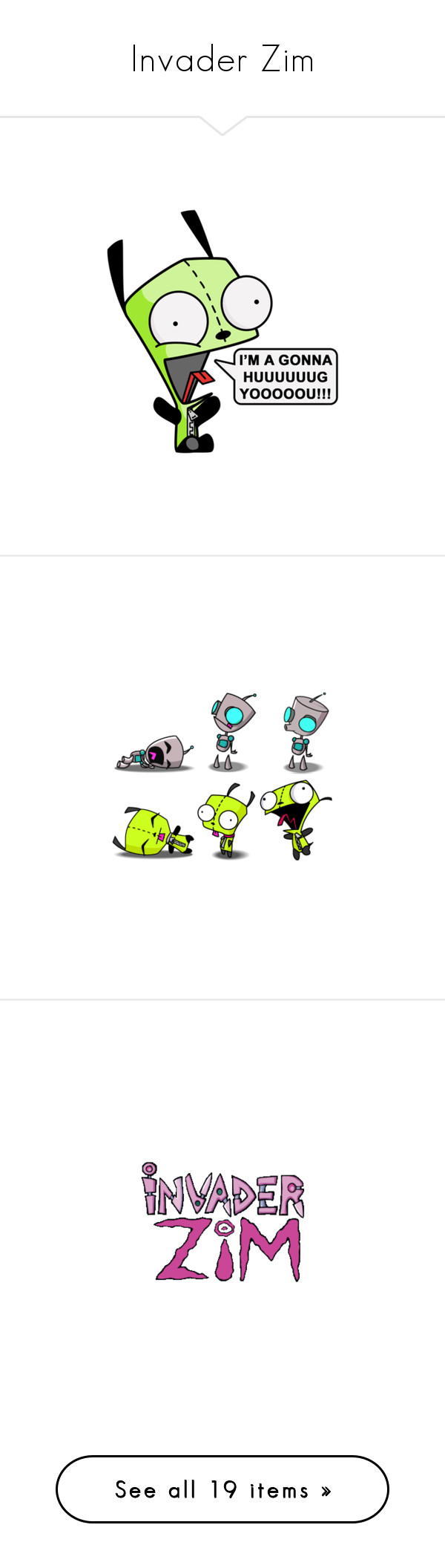 """""""Invader Zim"""" by xscarlett990x ❤ liked on Polyvore featuring gir, backgrounds, fillers, pictures, invader zim, quotes, text, phrase, saying and random"""