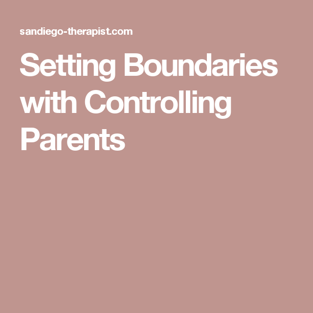 Setting boundaries with controlling parents