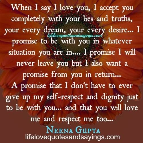 I Promise To Love You Quotes When I Say I Love You I Accept You Completely With Your Lies And