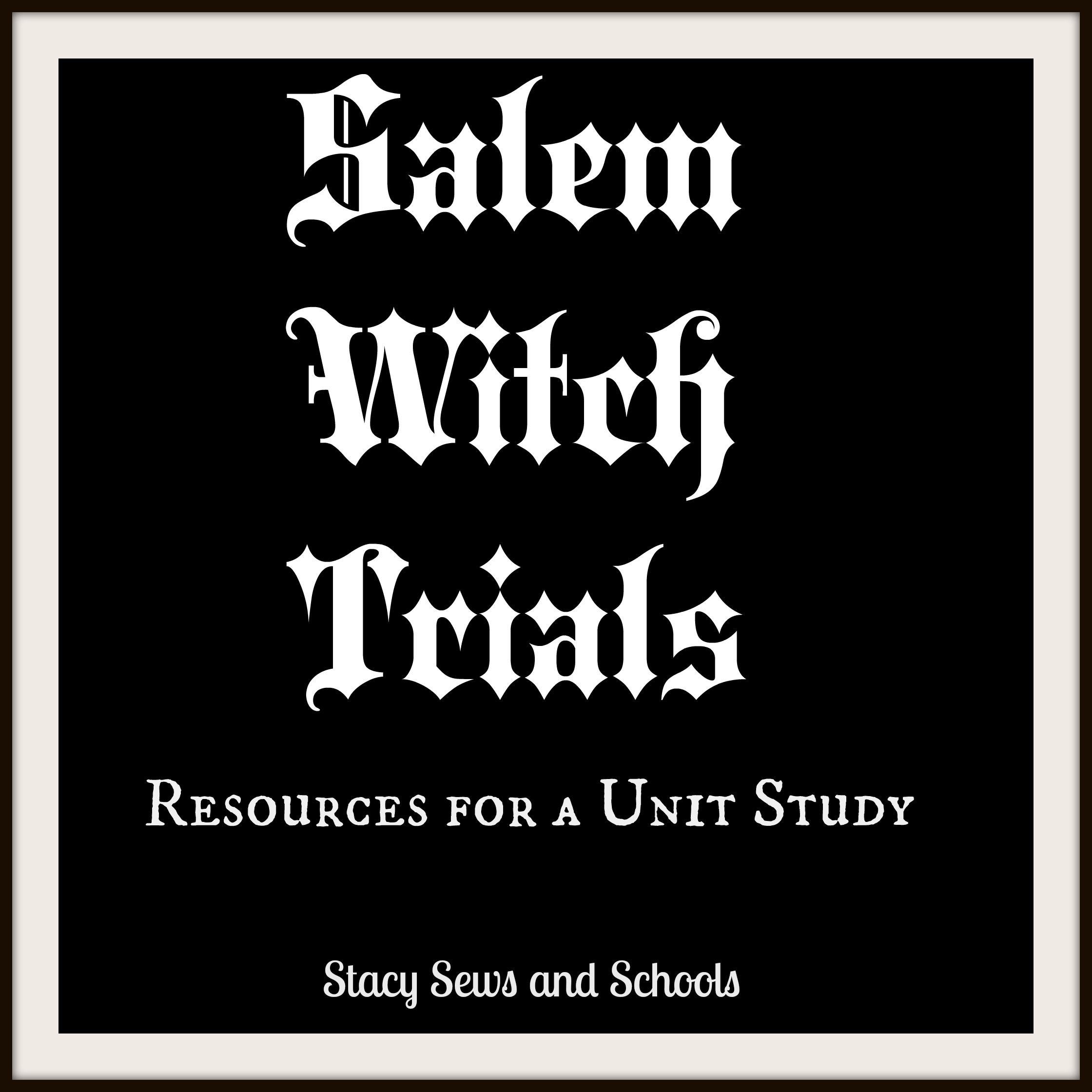 The Salem Witch Trials Resources For A Unit Study Pinterest