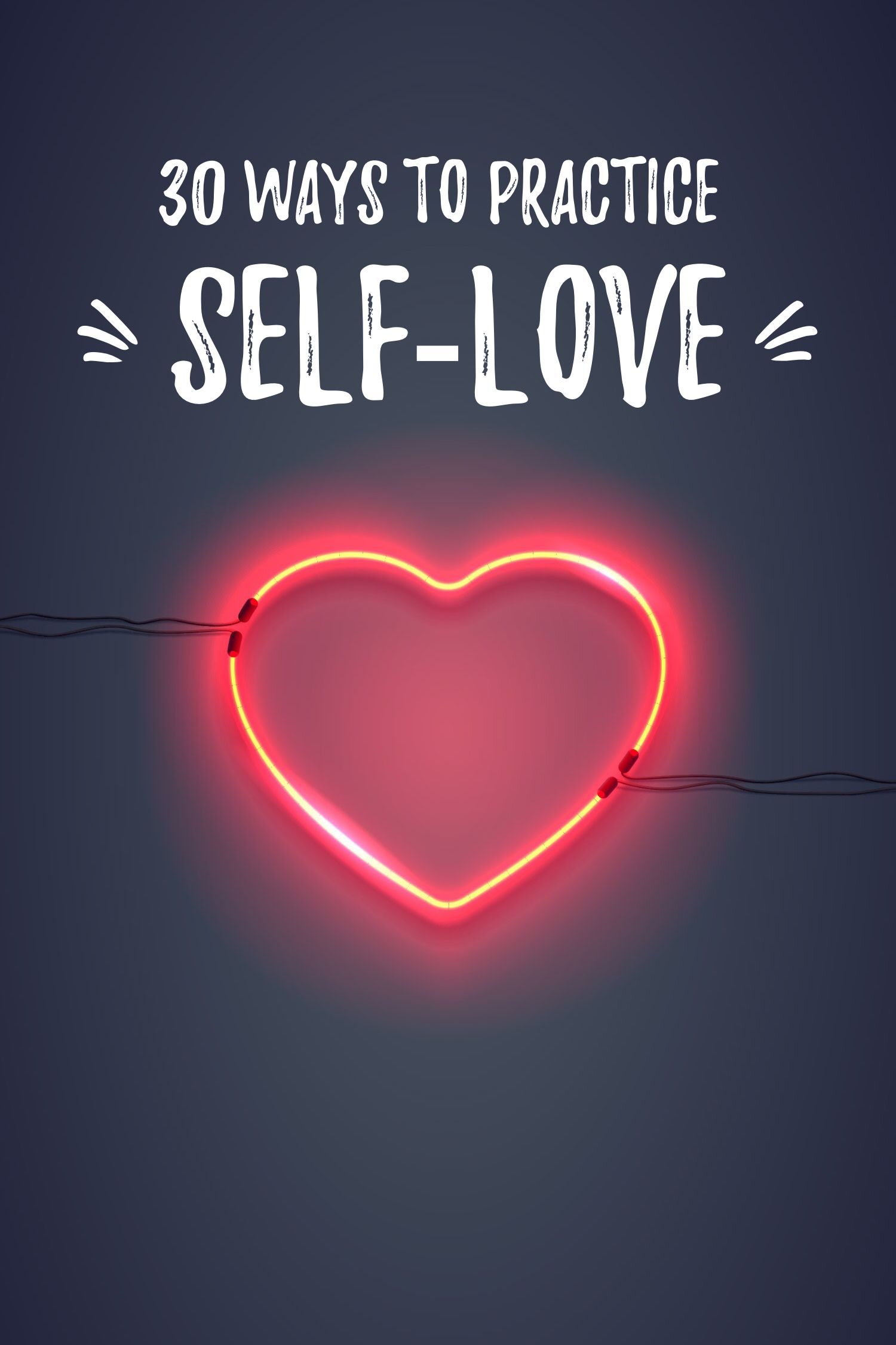 30 Simple Ways To Practice Self Love