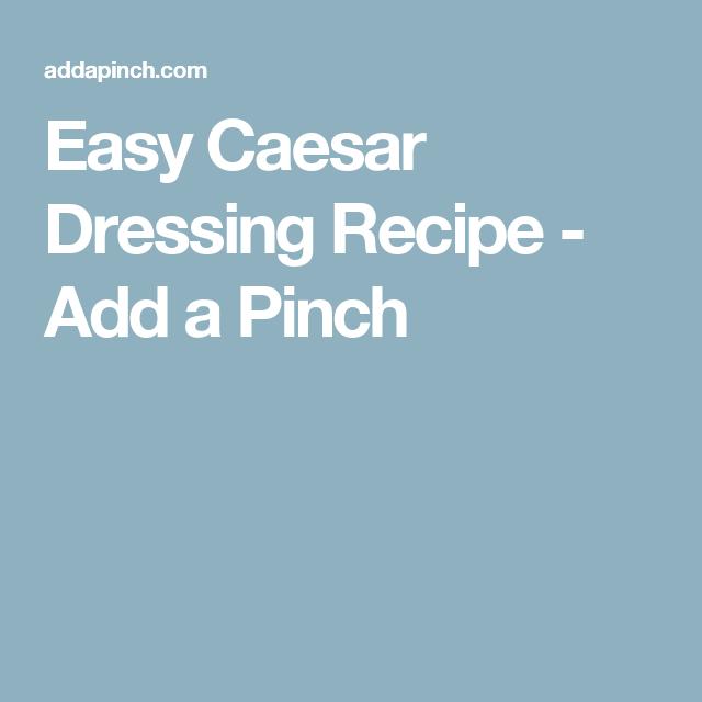 Easy Caesar Dressing Recipe - Add a Pinch
