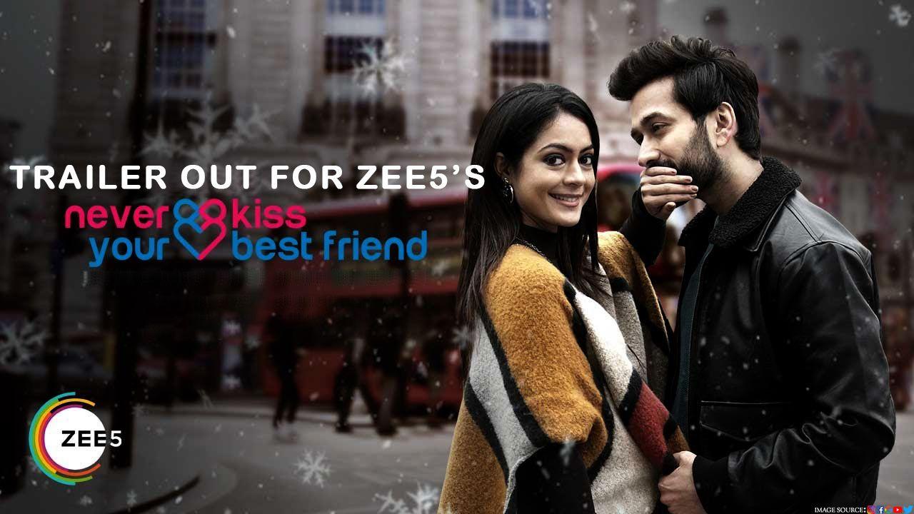 Never Kiss Your Best Friend By Zee5 in 2020 Best friends