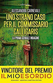 Uno strano caso per il commissario Calligaris - Alessandro Carnevali - Nov 2016 ***