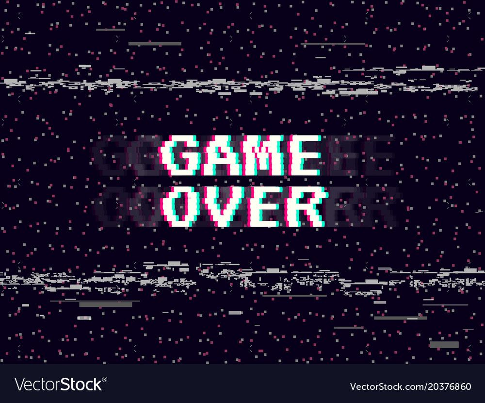 Game Over Glitch Background Retro Game Backdrop Glitched Lines Noise Vhs Effect For Your Design Pixel Inscr Glitch Wallpaper Gaming Wallpapers Retro Gaming