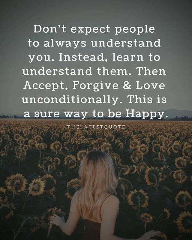We Fear What We Don T Understand Quote: Don't Expect People To Always Understand You. Instead