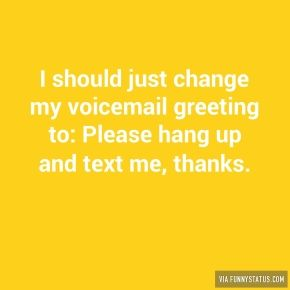 I should just change my voicemail greeting to please 6970 lmao i should just change my voicemail greeting to m4hsunfo Images