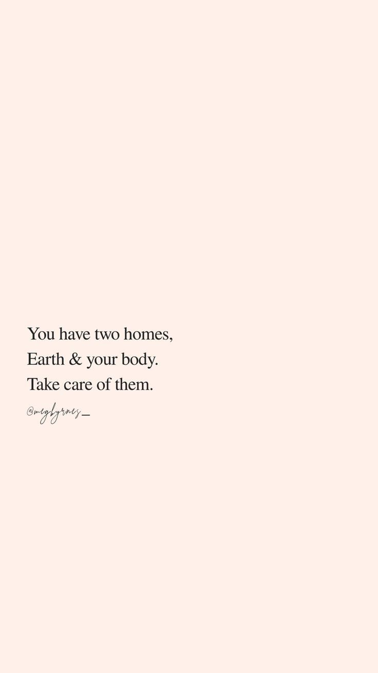 Home. Earth and your body. Take care of them. #interiordesign #inspirationalquotes #quotes #homedecor #inspo #mentalhealth #mentalhealthawareness