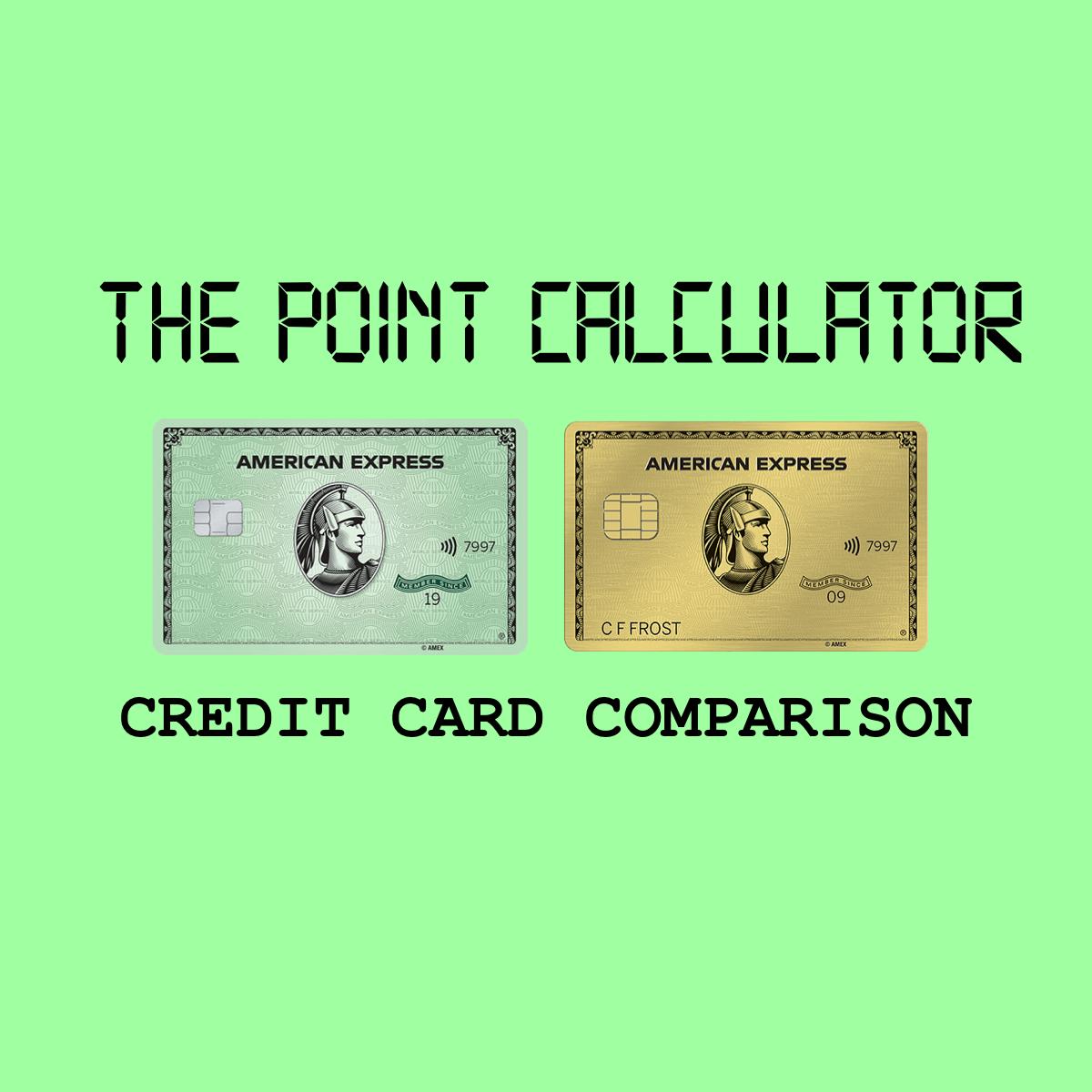 Amex Green Vs Gold Comparison And Point Calculator Membership Rewards Amex Gold Card Credit Record