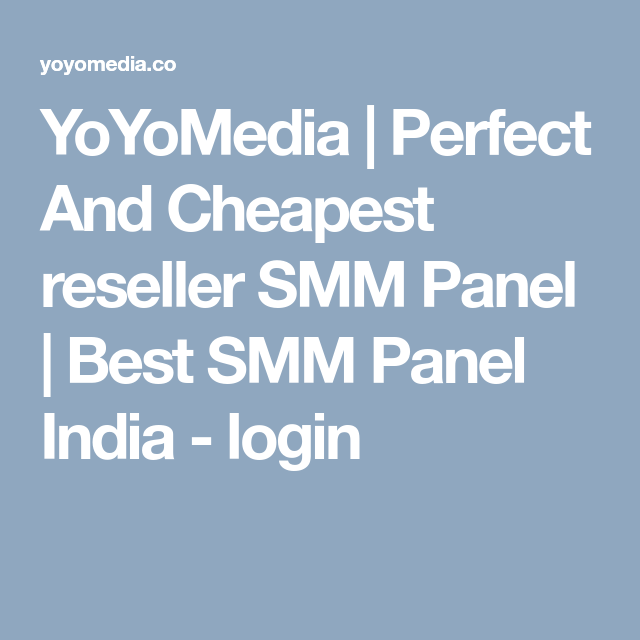 YoYoMedia   Perfect And Cheapest reseller SMM Panel   Best