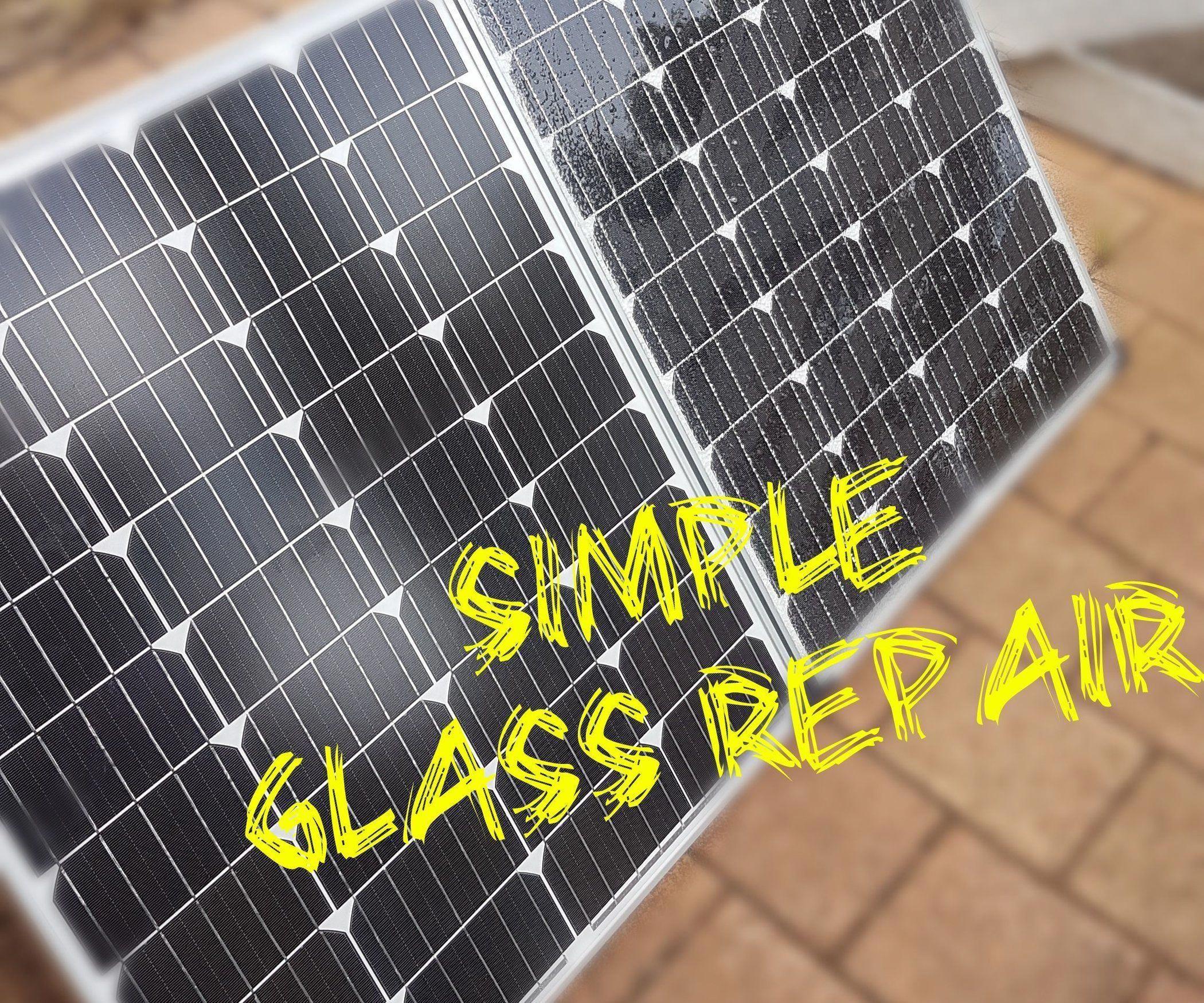 Broken Solar Panel Glass Repair Simple Glass Repair Solar Panels Solar Projects