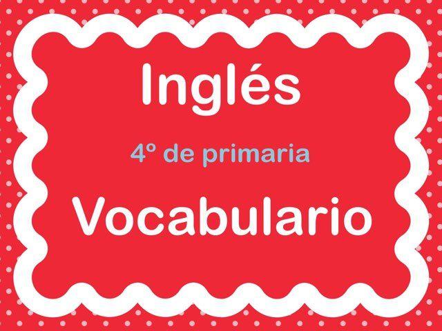 #Vocabulario #inglés 4º de #primaria : #instrumentos , #materiales , #profesiones , #actividades , #banderas y aparatos electrónicos.